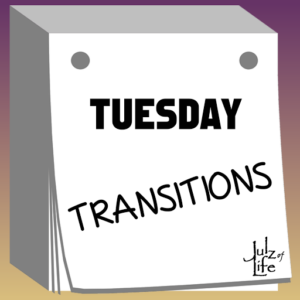 Tuesday Transitions